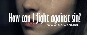 ¿Cómo puedo luchar contra el pecado?