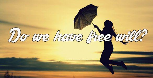 ¿Tenemos libre albedrío?