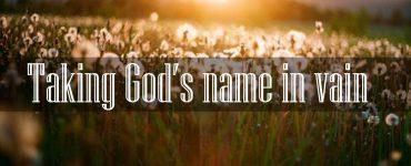 Tomar el nombre de Dios en vano