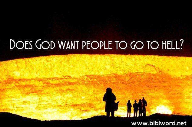 ¿Así que Dios quiere que la gente vaya al infierno?