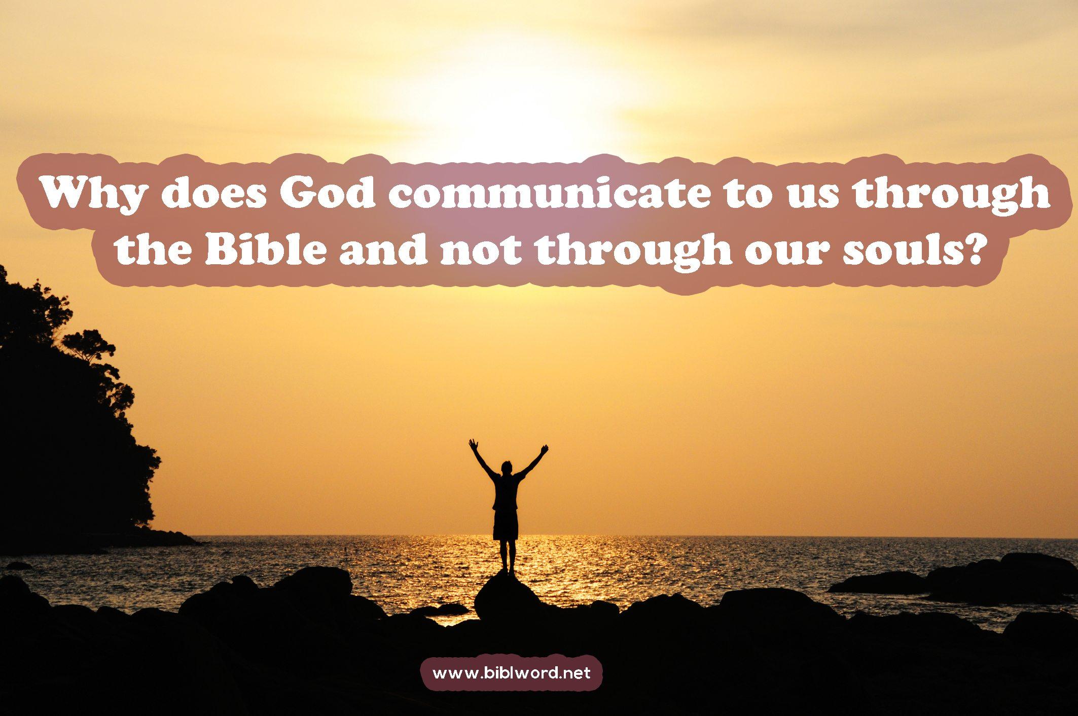 ¿Por qué Dios se comunica con nosotros a través de la Biblia?