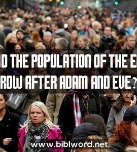 ¿Cómo creció la población de la tierra después de Adán y Eva?
