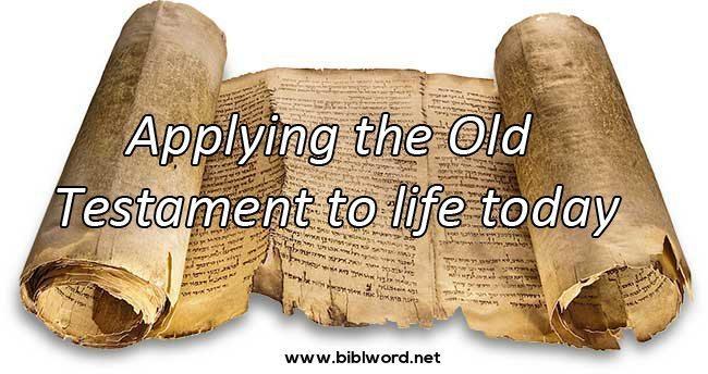 Aplicando el Antiguo Testamento en la vida de hoy