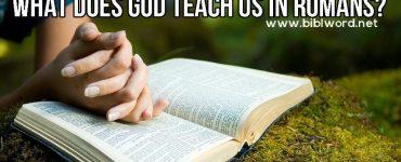 ¿Qué es lo que Dios nos enseña en Romanos?