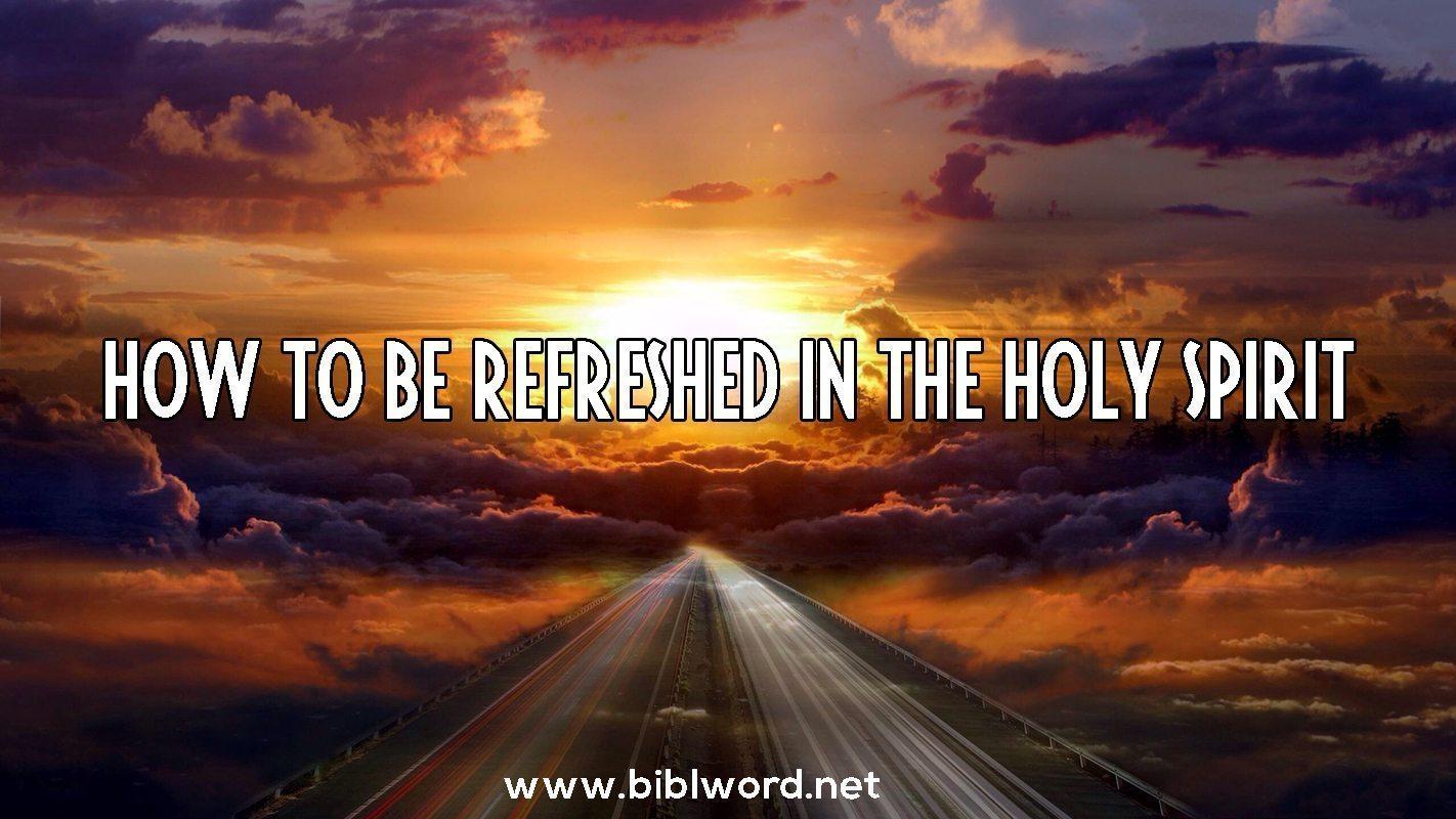 ¿Cómo puedo ser refrescado en el Espíritu Santo?